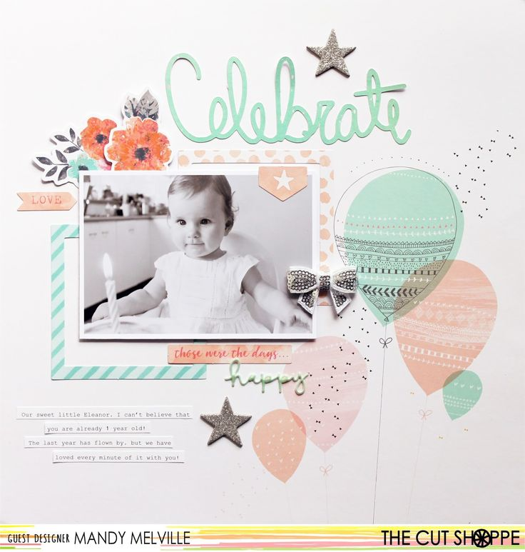 Celebrate | The Cut Shoppe Guest Design Team Layout | Pinkfresh Studio Happy Things patterned paper | Cocoa Vanilla Studio and D-lish Scraps embellishments