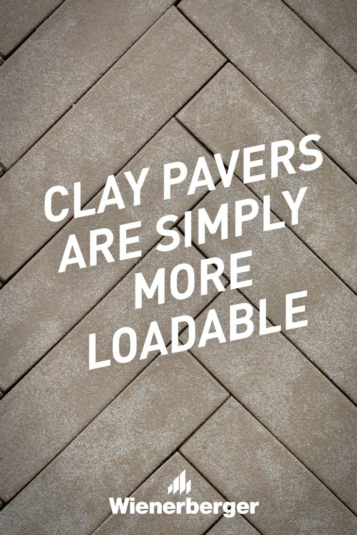 Clay pavers are simply more loadable