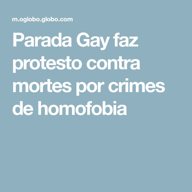 Parada Gay faz protesto contra mortes por crimes de homofobia