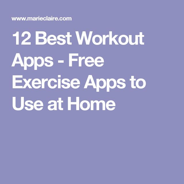 12 Best Workout Apps - Free Exercise Apps to Use at Home