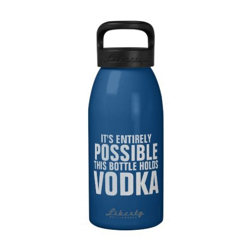 It's Possible This is Vodka Water Bottle