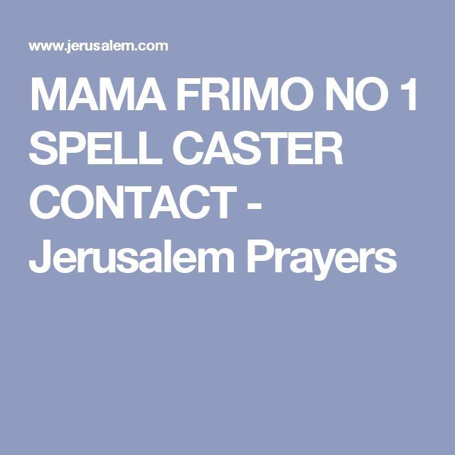 MAMA FRIMO NO 1 SPELL CASTER CONTACT - Jerusalem Prayers