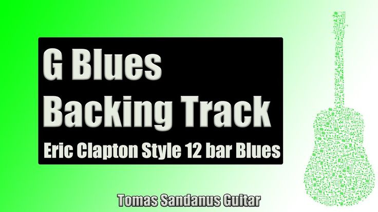 Backing Track Eric Clapton Style G Blues 12 Bar Shuffle with Chords and G Blues Scale