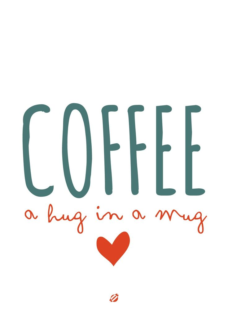 Thinking of you and wish I could hug you Coffee = hug in a mug So true Love this little quote as some kitchen art print