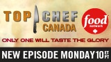 Top Chef Canada - my absolute favourite show on the Food Network
