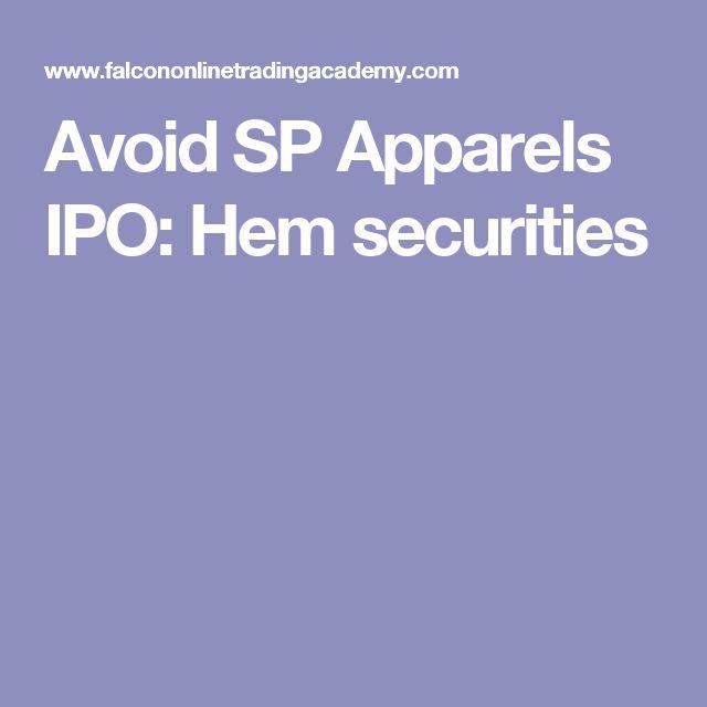 Avoid SP Apparels IPO: Hem securities