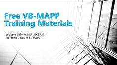 Steve Celmer's website has a ton of great VB-MAPP training materials and resources for free.