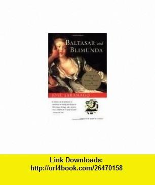Baltasar and Blimunda 1st (first) edition Text Only Jose Saramago ,   ,  , ASIN: B004T634YA , tutorials , pdf , ebook , torrent , downloads , rapidshare , filesonic , hotfile , megaupload , fileserve