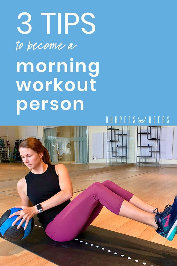 3 Tips To Become A Morning Workout Person Burpees N Beers Morning Workout Holiday Workout Workout
