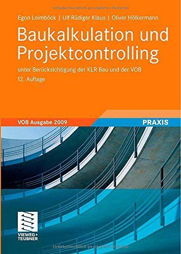 Download Baukalkulation und Projektcontrolling: unter BerÃcksichtigung der KLR Bau und der VOB (German Edition) ebook free by Array in pdf/epub/mobi