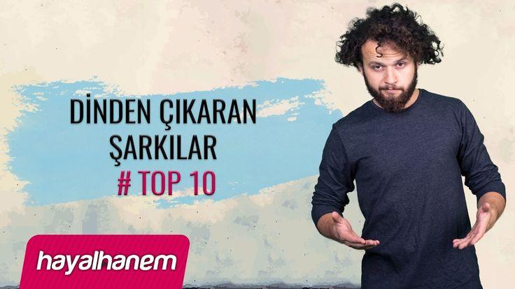 Dinden Çıkaran Şarkılar # Top 10 - Sinan Çetin