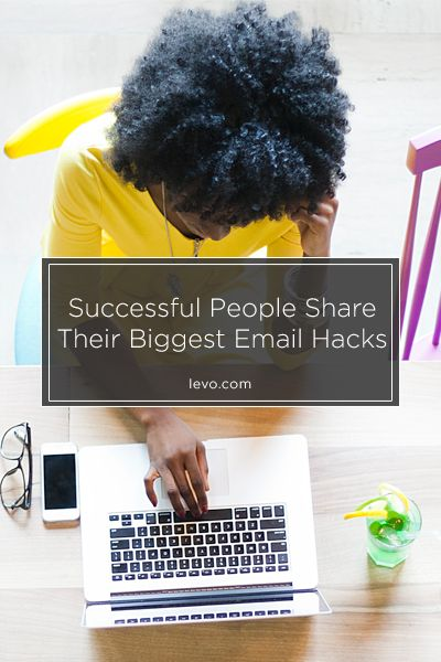 Some of the BIGGEST email hacks out there. You WON'T be dissapointed. - levo.com