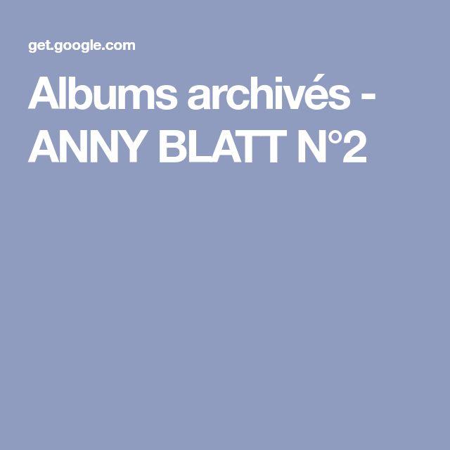 Albums archivés - ANNY BLATT N°2