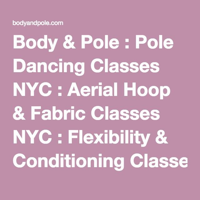 Body & Pole : Pole Dancing Classes NYC : Aerial Hoop & Fabric Classes NYC : Flexibility & Conditioning Classes : Bachelorette Parties New York City : Body & Pole