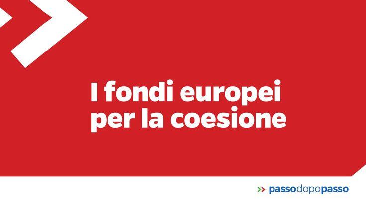I fondi europei per la coesione - Dal sito Passodopopasso.it del Governo Renzi