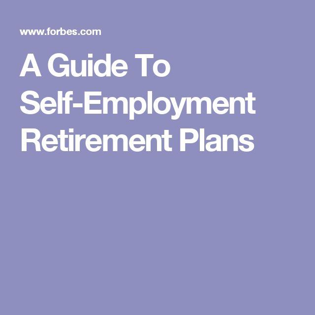 A Guide To Self-Employment Retirement Plans