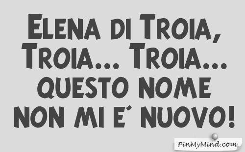 Toto' - Elena di Troia, Troia... Troia... questo nome non mi e' nuovo!