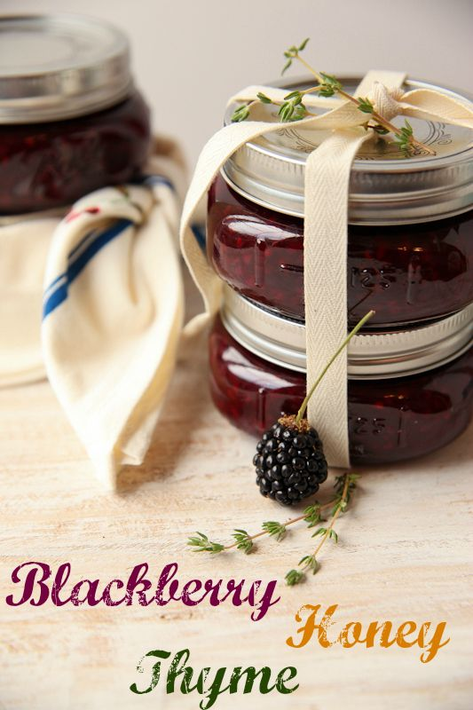 Honey & Thyme Blackberry Jam. I love the tart berries with the sweet honey and then the hint of savory thyme.  This jam is great on your morning toast, or in simple yet elegant appetizers.