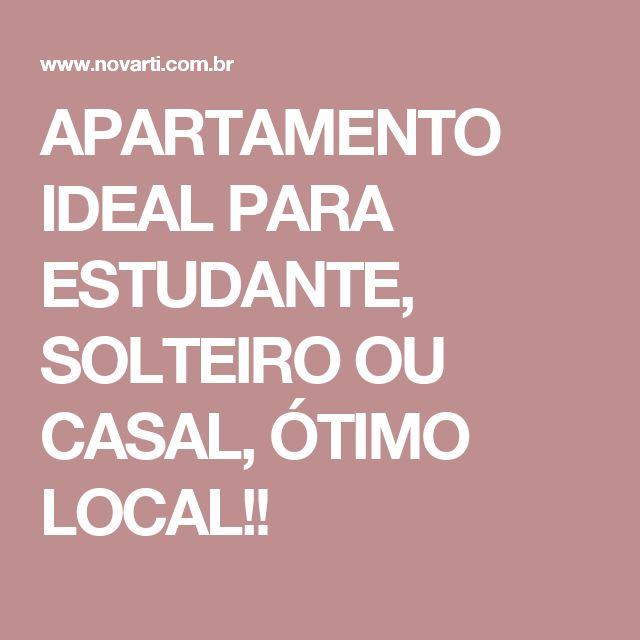 APARTAMENTO IDEAL PARA ESTUDANTE, SOLTEIRO OU CASAL, ÓTIMO LOCAL!!