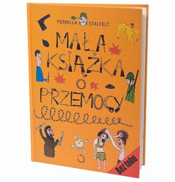 Mała książka o przemocy, Pernilla Stalfelt