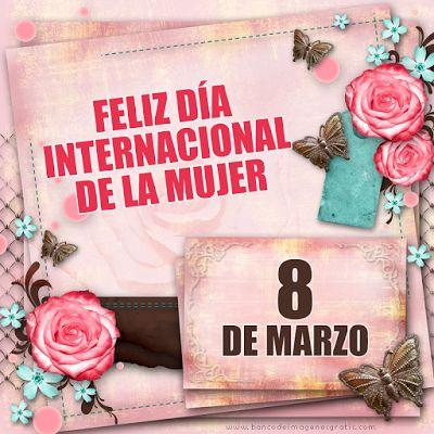 8 de Marzo, ♥Día Internacional de la Mujer♥ http://frases-conimagenes.blogspot.com.ar/2016/03/8-de-marzo-dia-internacional-de-la-mujer.html