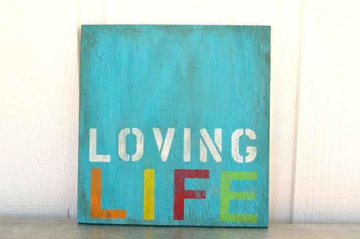 Loving Life hand painted sign    Cottage Chic Bright Wood Sign Loving Life by PamelaJoyceDesigns