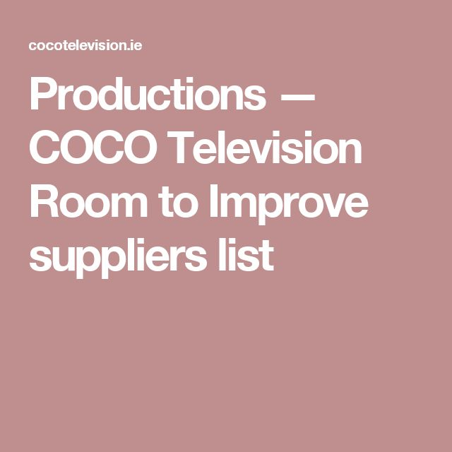 Productions — COCO Television Room to Improve suppliers list