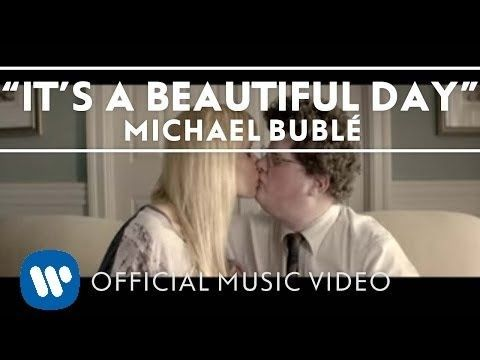 Michael Bublé - It's A Beautiful Day [Official Music Video] - YouTube *This is a different video from the first one I pinned.