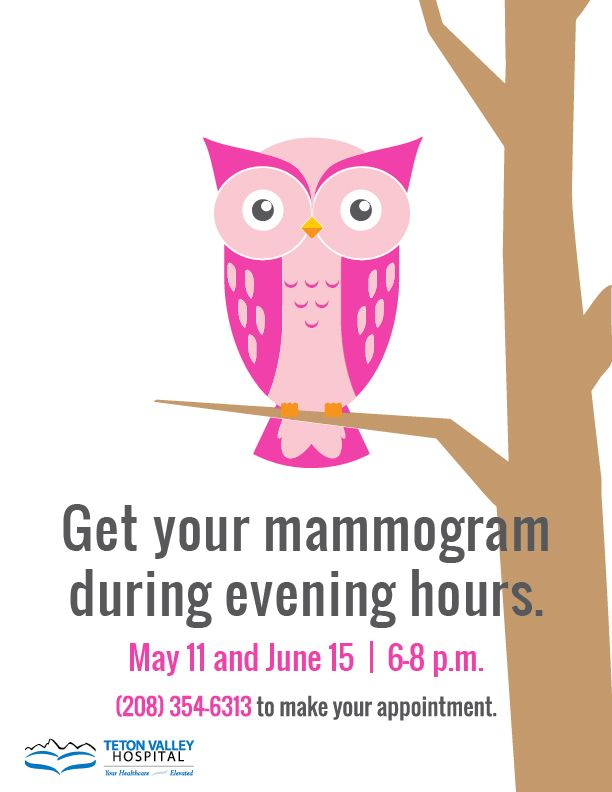 Night owls: You can get your mammogram done during evening hours! 6-8 p.m. at Teton Valley Hospital. Call (208) 354-6313 to schedule