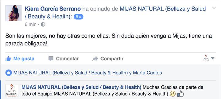 Clientes 5 Estrellas  MIJAS NATURAL (Beauty & Hair)  Clientes especialmente agradecidos que han dado 5 Estrellas a MIJAS NATURAL (Beauty & Hair). Mil Gracias por estar en nuestro HALL OF FAME! ;-)  MIJAS NATURAL (Belleza y Salud / Beauty & Health) Peluquería y Estética en MIJAS PUEBLO (Málaga / ESPAÑA) info@mijasnatural.com / 952 590 823