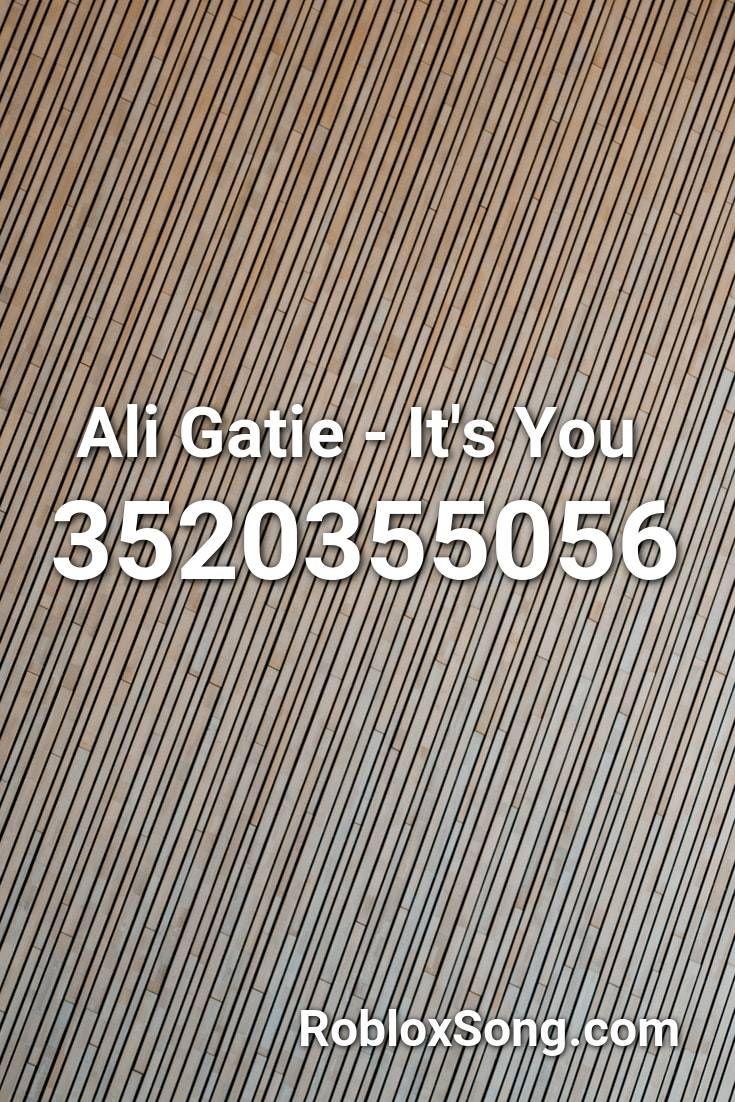 Ali Gatie It S You Roblox Id Roblox Music Codes In 2020