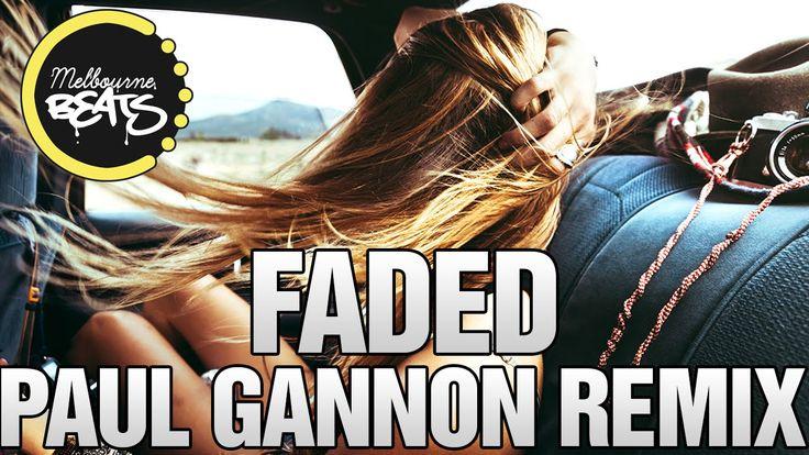 Alan Walker - Faded (Paul Gannon Remix)