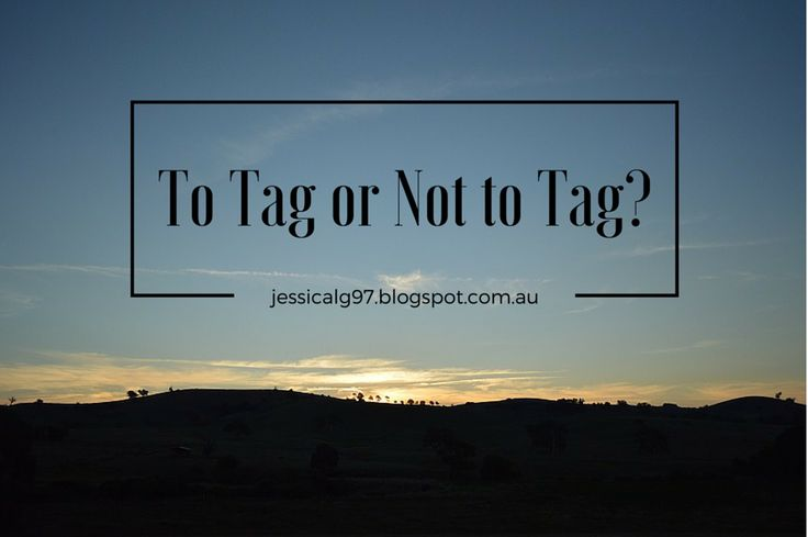 Apples of Gold: To Tag or Not to Tag?