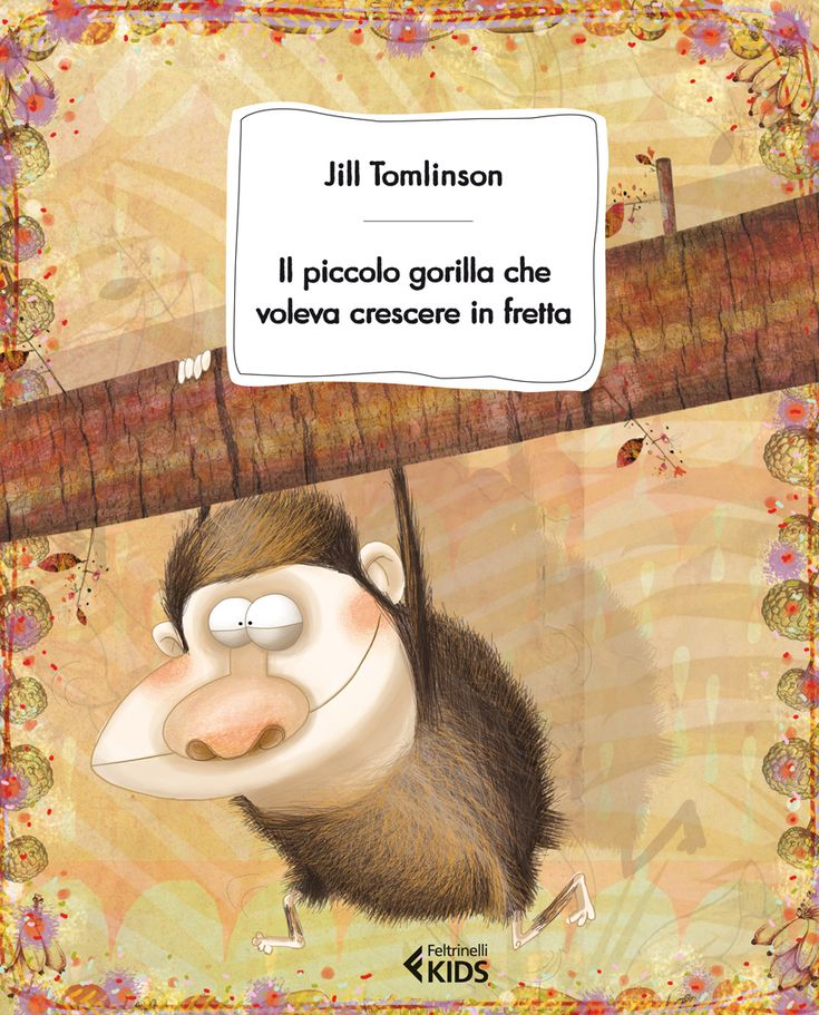 """Jill Tomlinson, """"Il piccolo gorilla che voleva crescere in fretta"""". Questo è Pongo. Pongo è un giovane gorilla giocherellone. Vive in Africa sulle montagne e non vede l'ora di diventare grande. Vuole diventare saggio e coraggioso come il suo papà."""