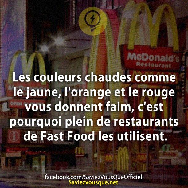 Les couleurs chaudes comme le jaune, l'orange et le rouge vous donnent faim, c'est pourquoi plein de restaurants de Fast Food les utilisent. | Saviez Vous Que?