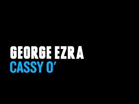 ▶ George Ezra - Cassy O' (Lyric video) - YouTube