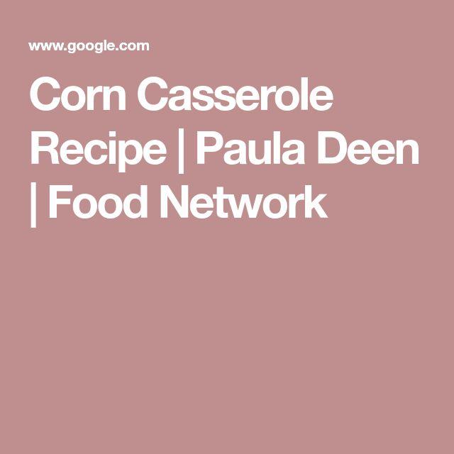 Corn Casserole Recipe | Paula Deen | Food Network