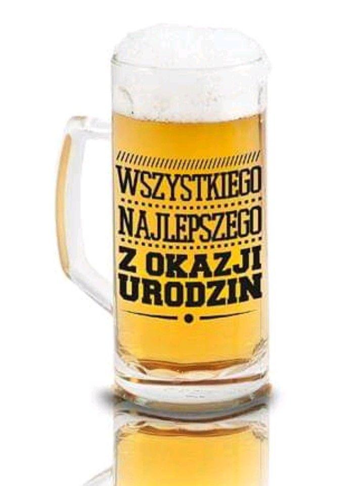 Pin By Mona J On Zyczenia Urodzinowe Beer Glasses Birthday Quotes Glassware