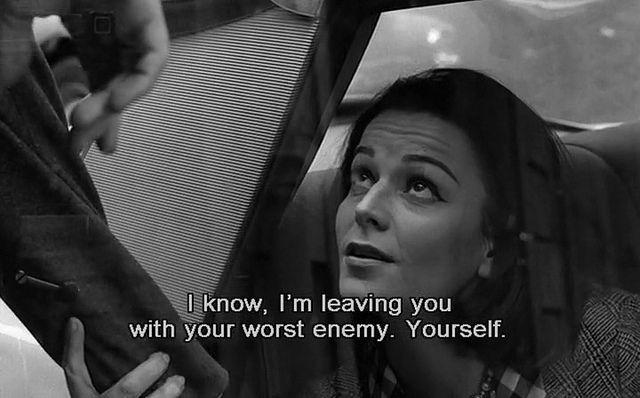 """""""I know, I'm leaving you with your worst enemy. Yourself."""" - Louis Malle's """"The Fire Within"""", 1963."""