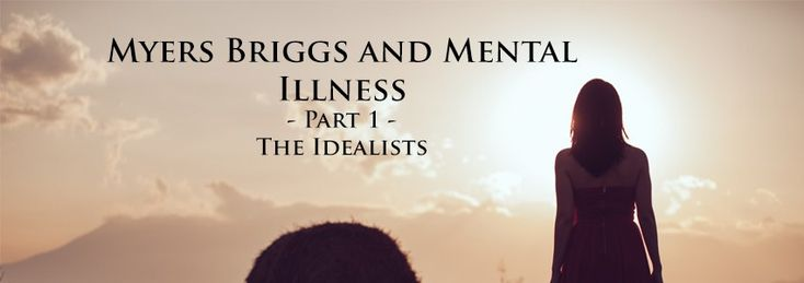 Myers Briggs and Mental Illness - Why Do INFPs Struggle with Depression, GAD, and ADD?