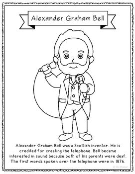Alexander Graham Bell coloring page or poster. Great addition for history interactive notebooks or research unit! Each page has a short biography of the figure represented. Plenty of open space surrounds the picture to add in your creativity. So many options for your class projects!