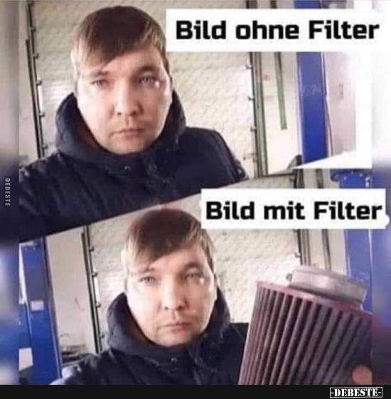 Bild ohne Filter / Bild mit Filter. | Lustige Bilder, Sprüche, Witze, echt lustig