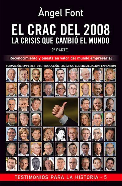 El crac del 2008: la crisis que cambió el mundo. 2ª parte / Àngel Font  -- Barcelona: Publi Corinti, D.L., 2013