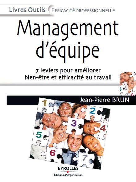 Management D'Equipe : 7 Lev iers Pour Améliorer Bien-être Et Efficacité Au Travail