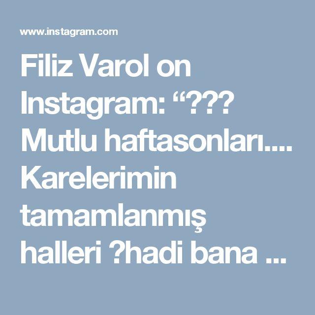 """Filiz Varol on Instagram: """"🍃💖🍃 Mutlu haftasonları.... Karelerimin tamamlanmış halleri 😊hadi bana kolay gelsin…"""""""