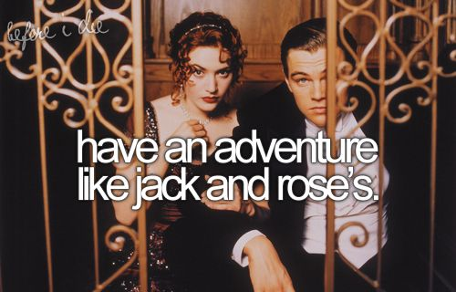 Have an adventure like Jack & Rose.