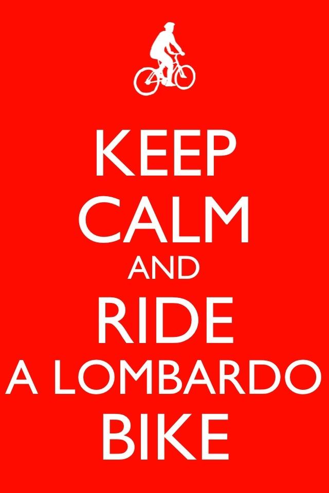Keep calm and ride a Lombardo Bike