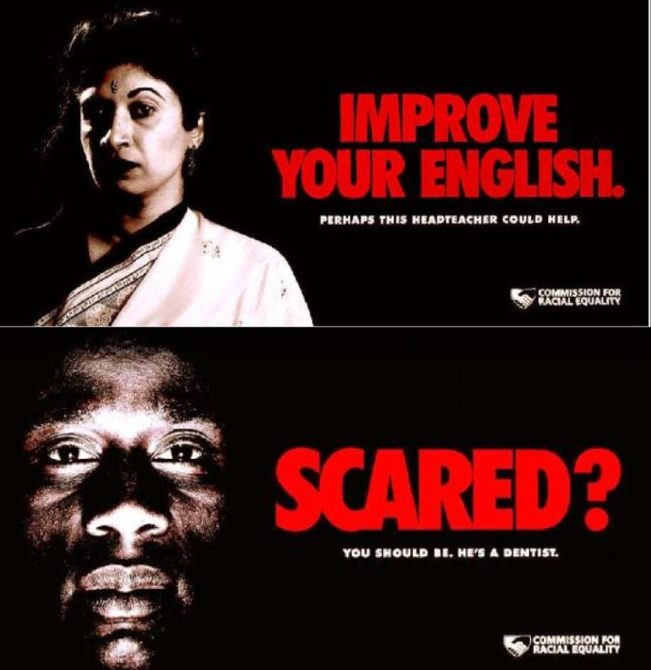 1999 campaign via the U.K. by the Commission for Racial Equality.