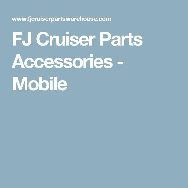 FJ Cruiser Parts Accessories - Mobile