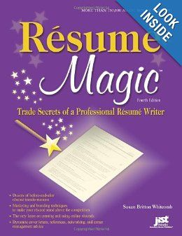 Resume Magic,Trade Secrets of a Professional Resume Writer by Susan Britton Whitcomb   *Available in the Career Services library!*